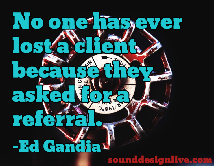 sound-design-live-networking-referral-strategy-sound-engineers-ed-gandia-quote
