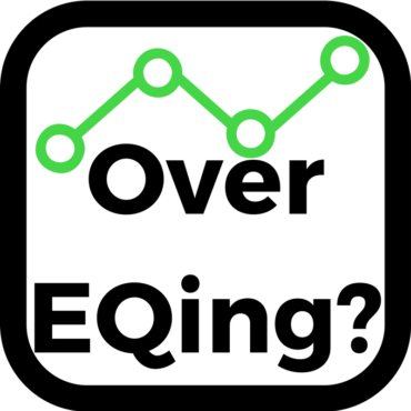 This Is Why You Are Over EQing